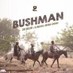 Dr Dolor – Bushman ft. Slimcase, Broda Shaggi