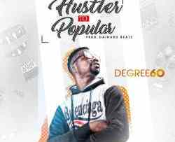 Degree60 - Hustler To Popular