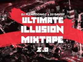 DJ PlentySongz x DJ Davisy Ultimate Illusion Mixtape 2.0