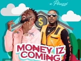 Teego Ft. Peruzzi - Money Iz Coming