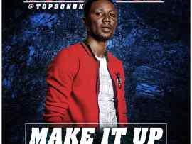 Topson UK - Make It Up