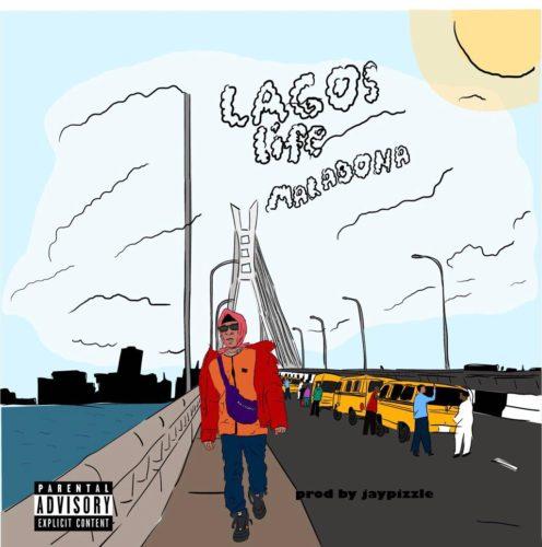 Maradona - Lagos Life (Prod. Jay Pizzle)