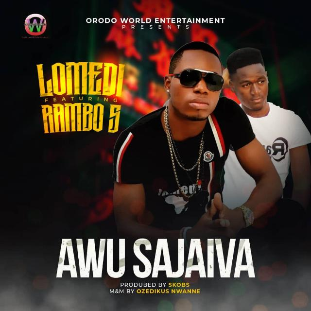 Lomedi ft. Rambo S - Awu Sajaiva (Prod. by Skobs)