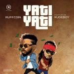 Ruffcoin ft RudeBoy – Yati Yati
