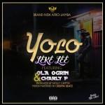 Leke Lee Ft. Charly P & Ola Ogrin - Yolo