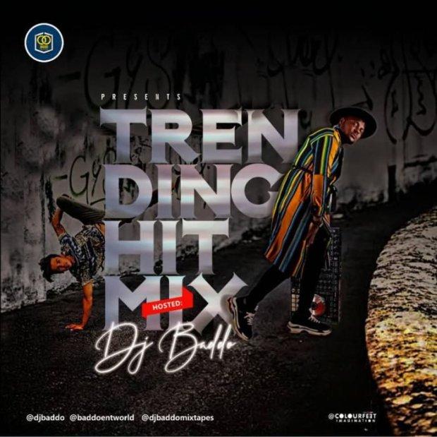 MIXTAPE: Dj Baddo Trending Hit Mix