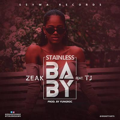 Zeak Ft. TJ - Stainless Baby