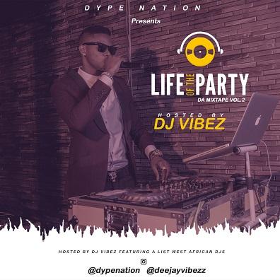 MIXTAPE: DJ Vibez - Life Of The Party Mixtape (Vol 2) » The Poise
