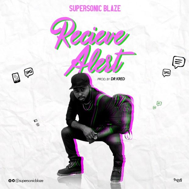 Supersonic Blaze - Receive Alert