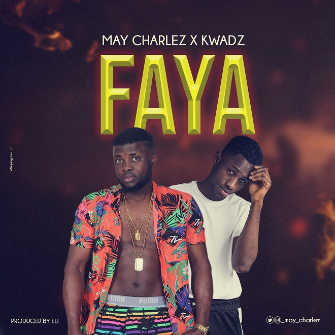 May Charlez X Kwadz - Faya