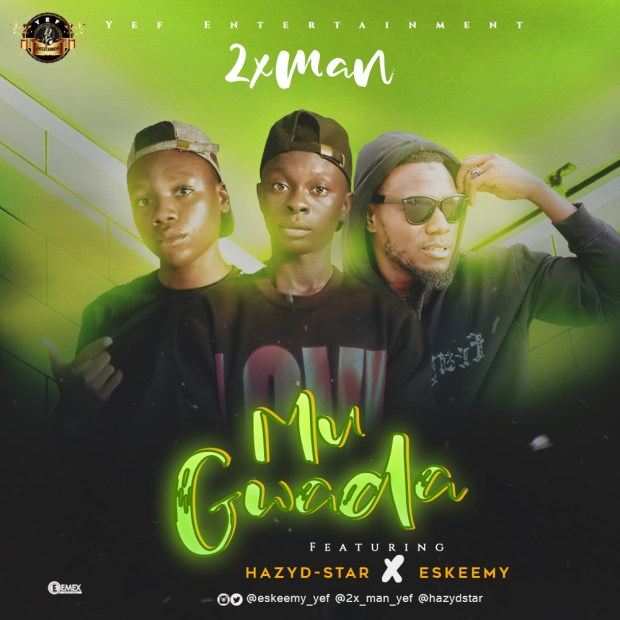 2Xman - Mu Gwada ft. Hazyd-star & Eskeemy