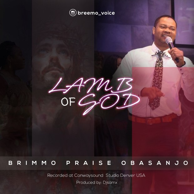Obasanjo Brimmo Praise - Lamb of God
