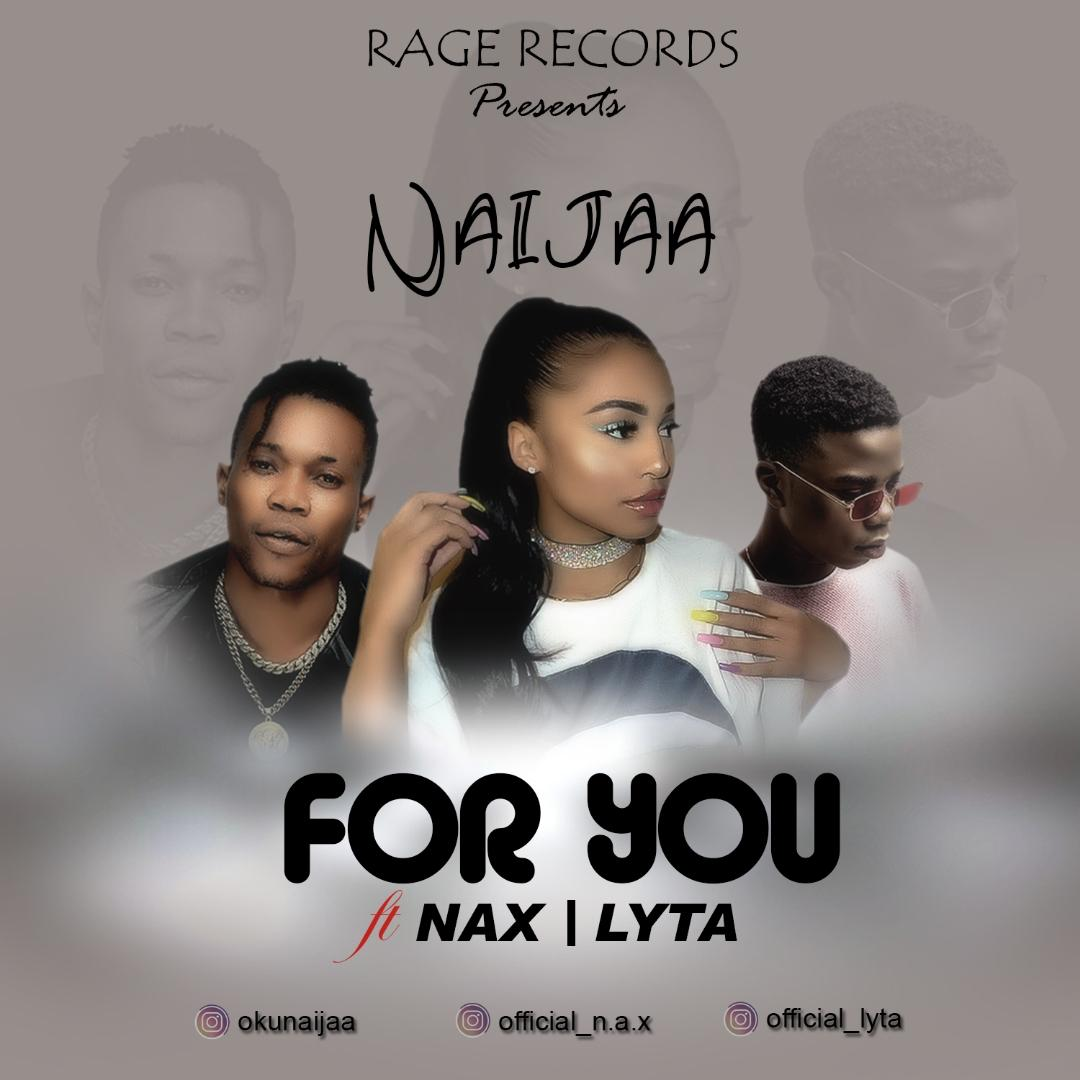 Naijaa Ft. Nax & Lyta - For You