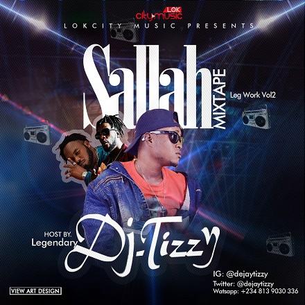 MIXTAPE: DJ Tizzy - Sallah Mix (Leg Work Vol. 2)