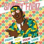 Sammy Fariz – Fight For Your Love