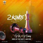 MIXTAPE: DJ Lil J x DJ Davisy - 2 Kings Mix