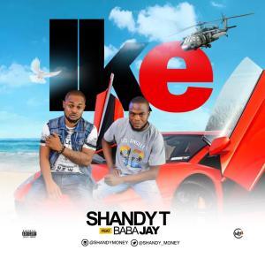 Shandy T ft. Baba Jay - Ike