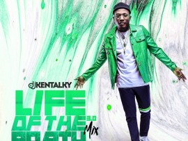 MIXTAPE: Dj Kentalky - Life Of The Party 3.0 Mix