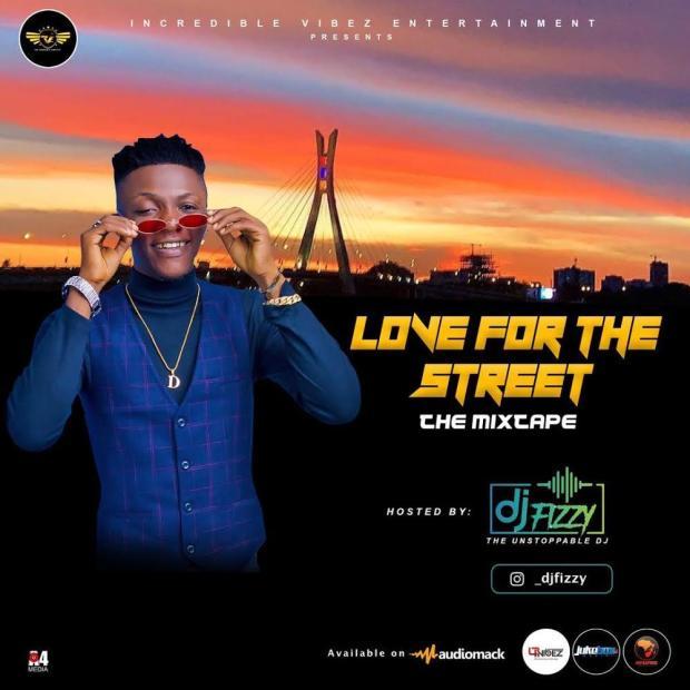 MIXTAPE: DJ Fizzy – Love For The Street