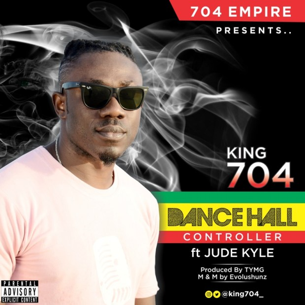 King 704 - Dancehall Controller ft. Jude Kyle