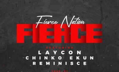 Fierce Nation ft. Laycon, Reminisce & Chinko Ekun – Fierce