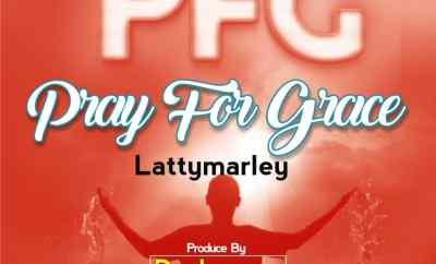 Latty Marley - Pray For Grace