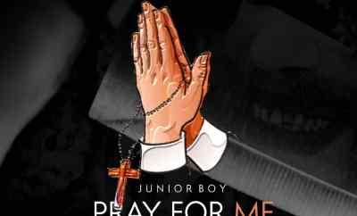 Junior Boy – Pray For Me (Prod. By Mickey G)