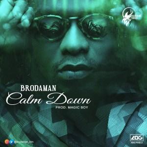 Brodaman - Calm Down (Prod. By Magic Boy)