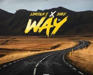 Lincoln J x Diez - Way