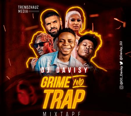 MIXTAPE: DJ Davisy - Grime & Trap Mixtape