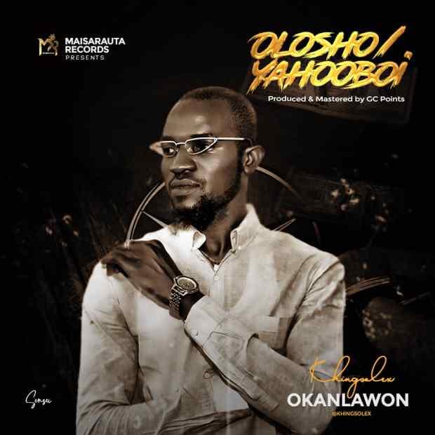 Khing Solex - Olosho/Yahooboi