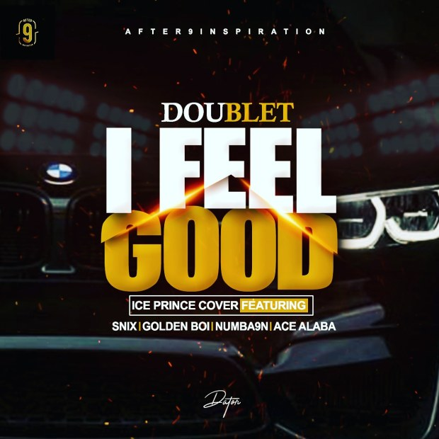 Doublet – I Feel Good (Ice Prince Cover)