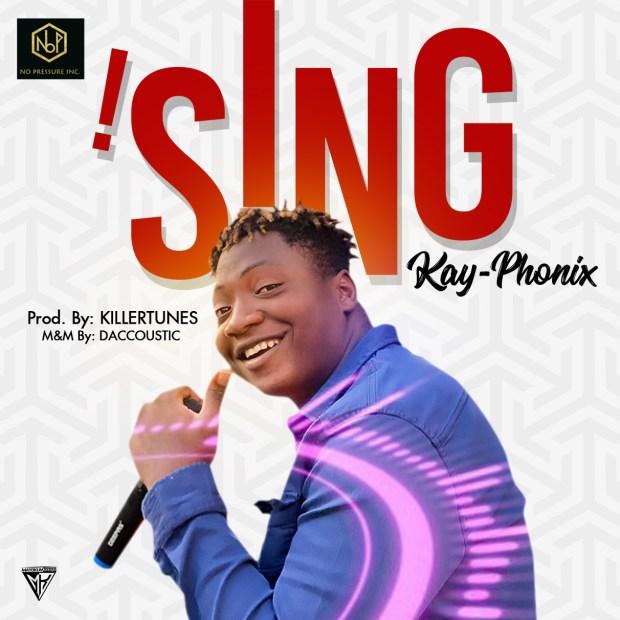 Kay-Phonix - I Sing