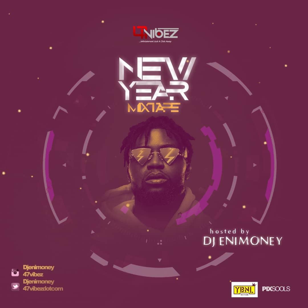 47vibez ft. Dj Enimoney – New Year Mixtape