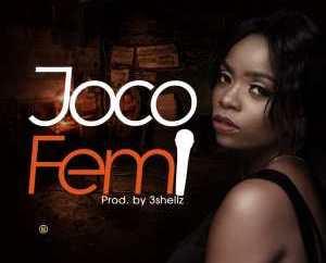Joco Davids – Femi (Prod. By 3Shells)