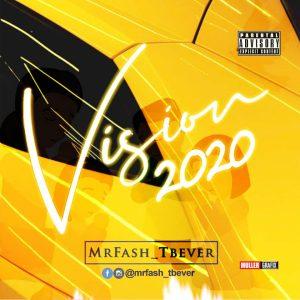 Mrfash_Tbever - Vision 2020 [Prod. by Kraq]