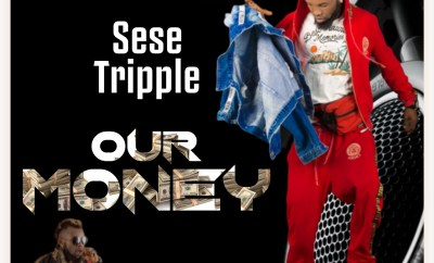 Sese Tripple - Our Money