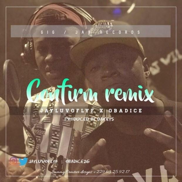 Jayluvoflyf ft. Obadice - Confirm (Remix)