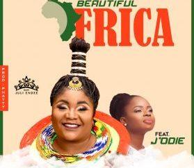 Queen Juli Endee Ft J'Odie - Beautiful Africa