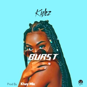 Kylez – Burst