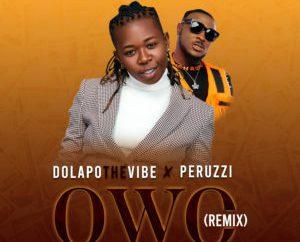 DolapoTheVibe ft. Peruzzi - Owo