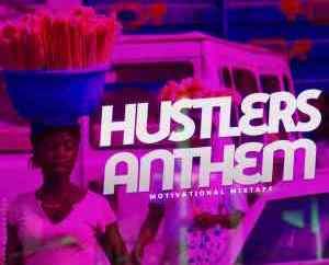 MIXTAPE: Kjv Dj James - Hustler's Anthem (Motivation Mix)