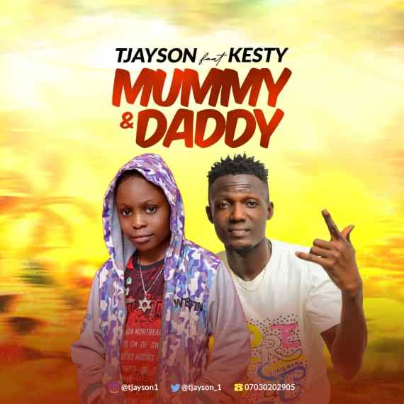 Tjayson ft. Kesty - Mummy & Daddy