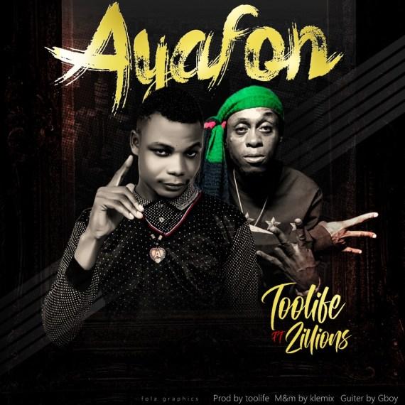 Toolife - Ayafon Ft. Zillions