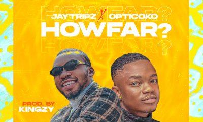 Jaytripz ft. Opticoko - How far?