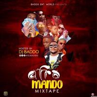 MIXTAPE: Dj Baddo - Afro Mando Mix