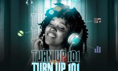 Licensed DJ - Turn Up 101 (Lockdown N Chill Mix)