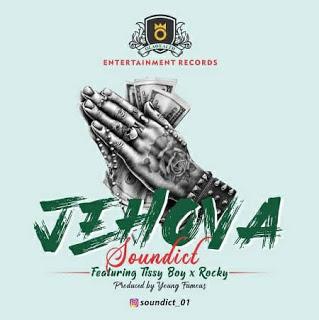 Soundict - Jehova Ft. Tissy Boy & Rocky