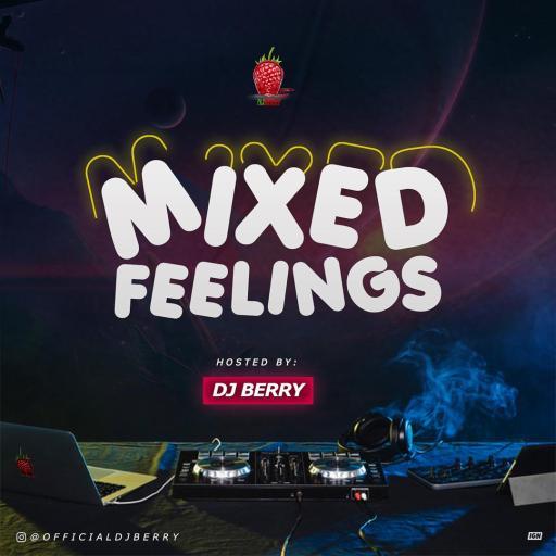 DJ Berry – Mixed Feelings Mixtape