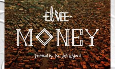 VIDEO: El'Vee - Money - Akpraise.com